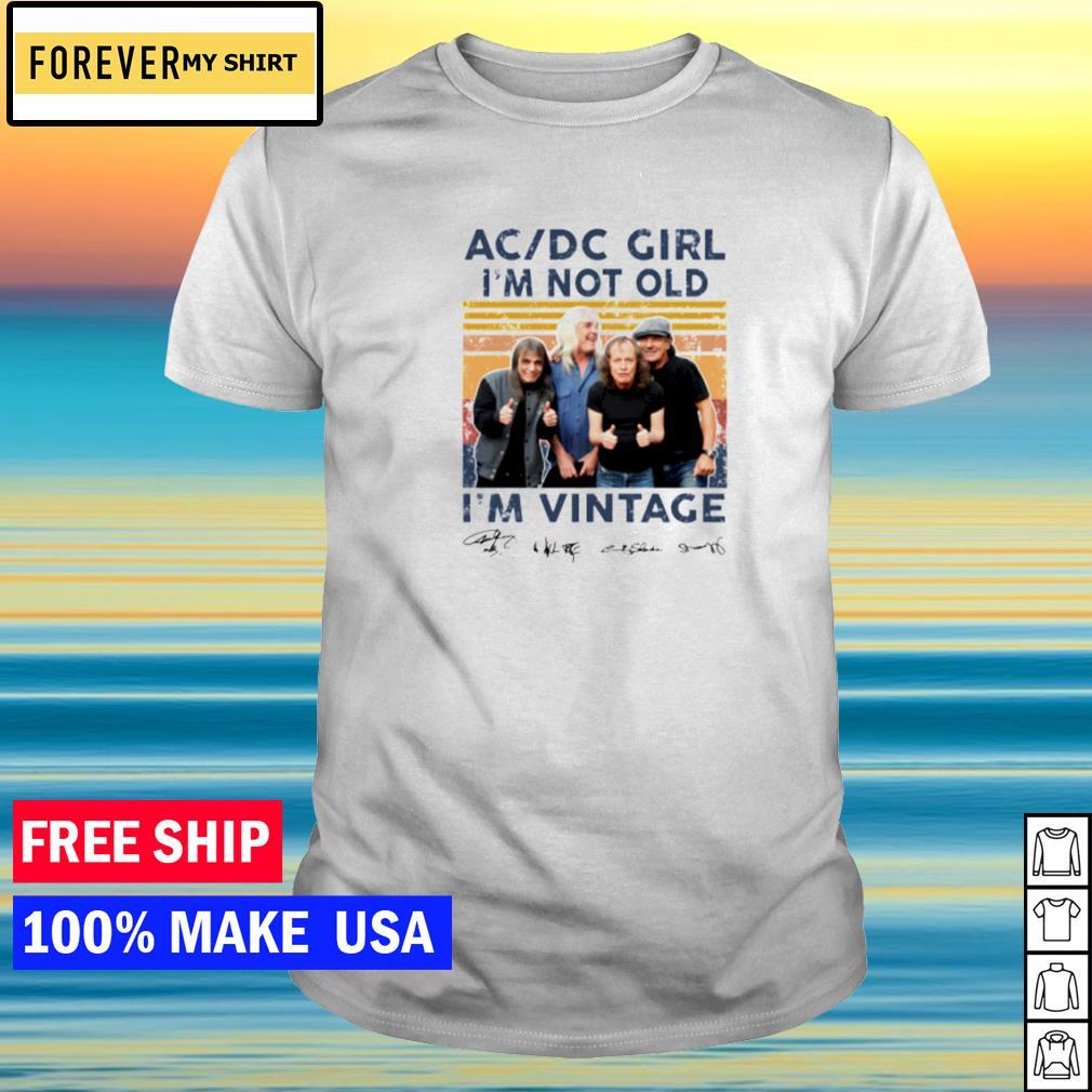AcDc girl I'm not old I'm vintage signature shirt