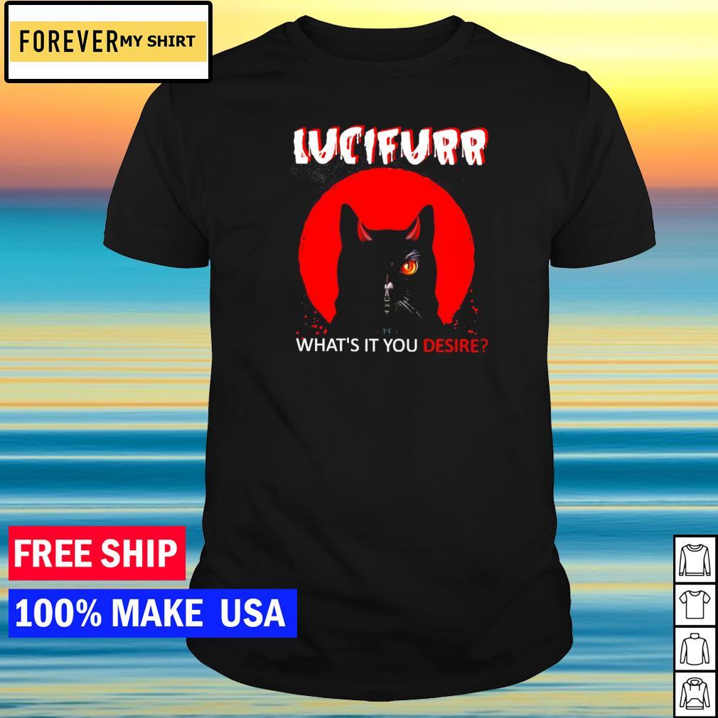 Black cat Lucifurr what's it you desire shirt