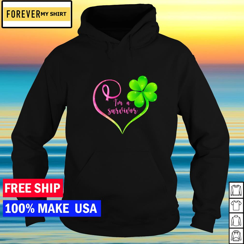 Breast cancer I'm a survivor happy St Patrick's Day s hoodie