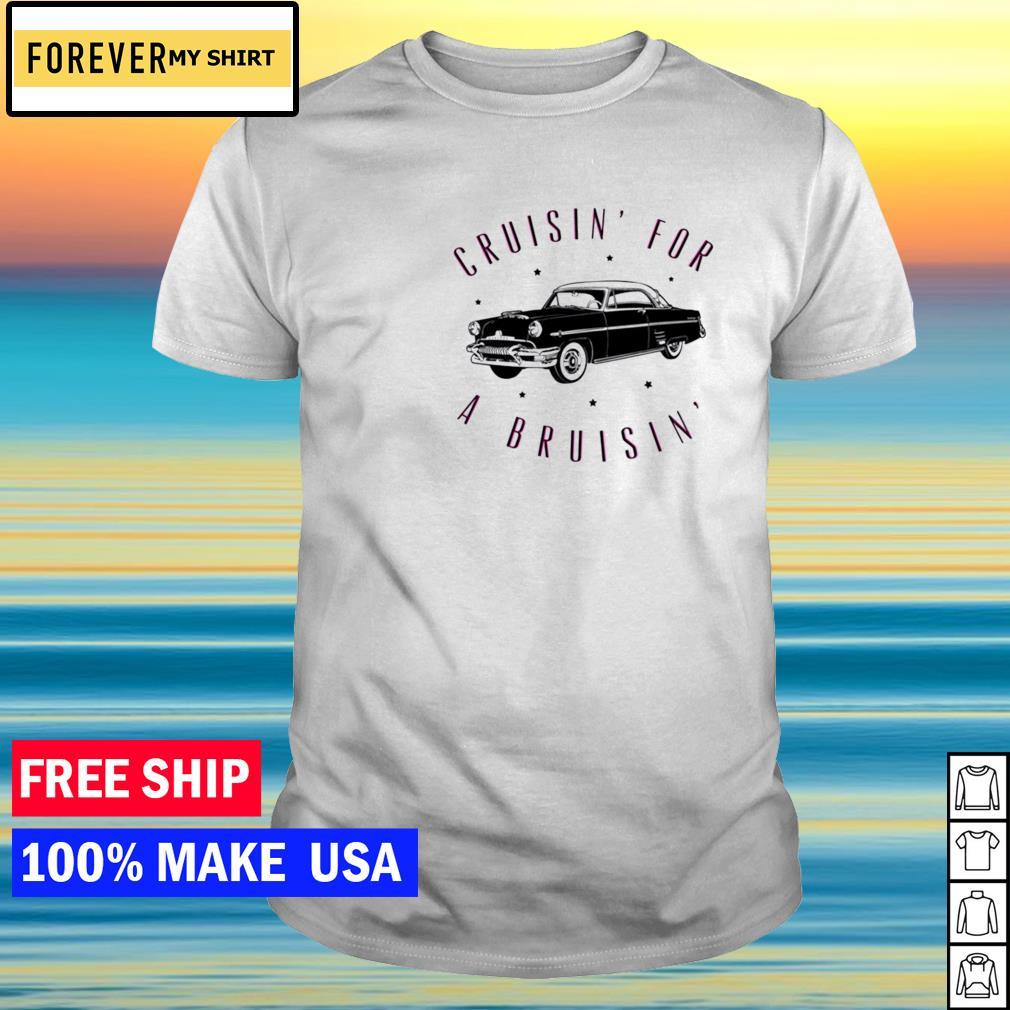 Cruisin' for a Bruisin' black car shirt