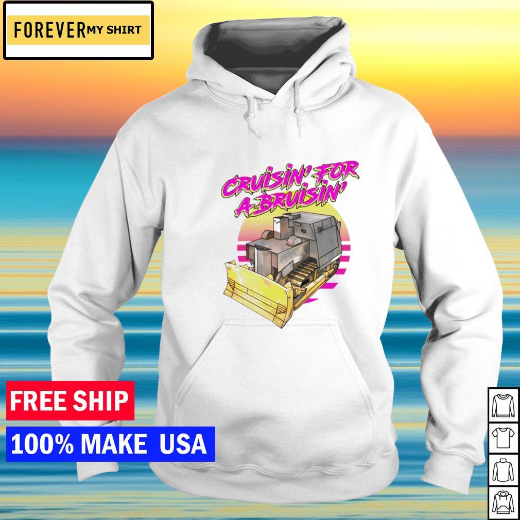 Cruisin' for a bruisin' s hoodie