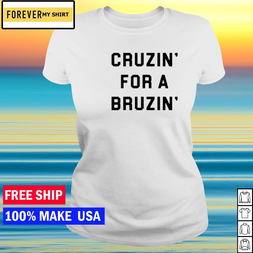 Cruzin' for a bruzin' s ladies tee