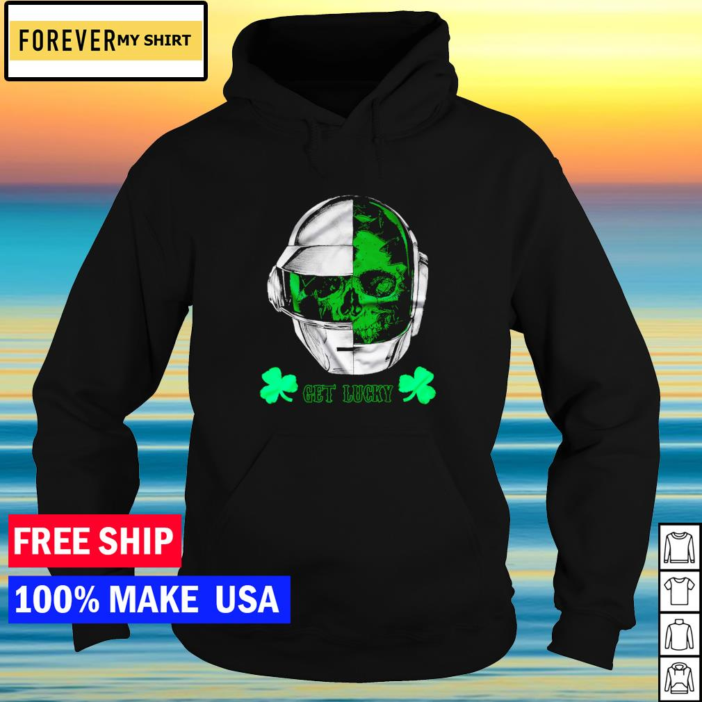 Daft Punk happy St Patrick's Day get lucky s hoodie