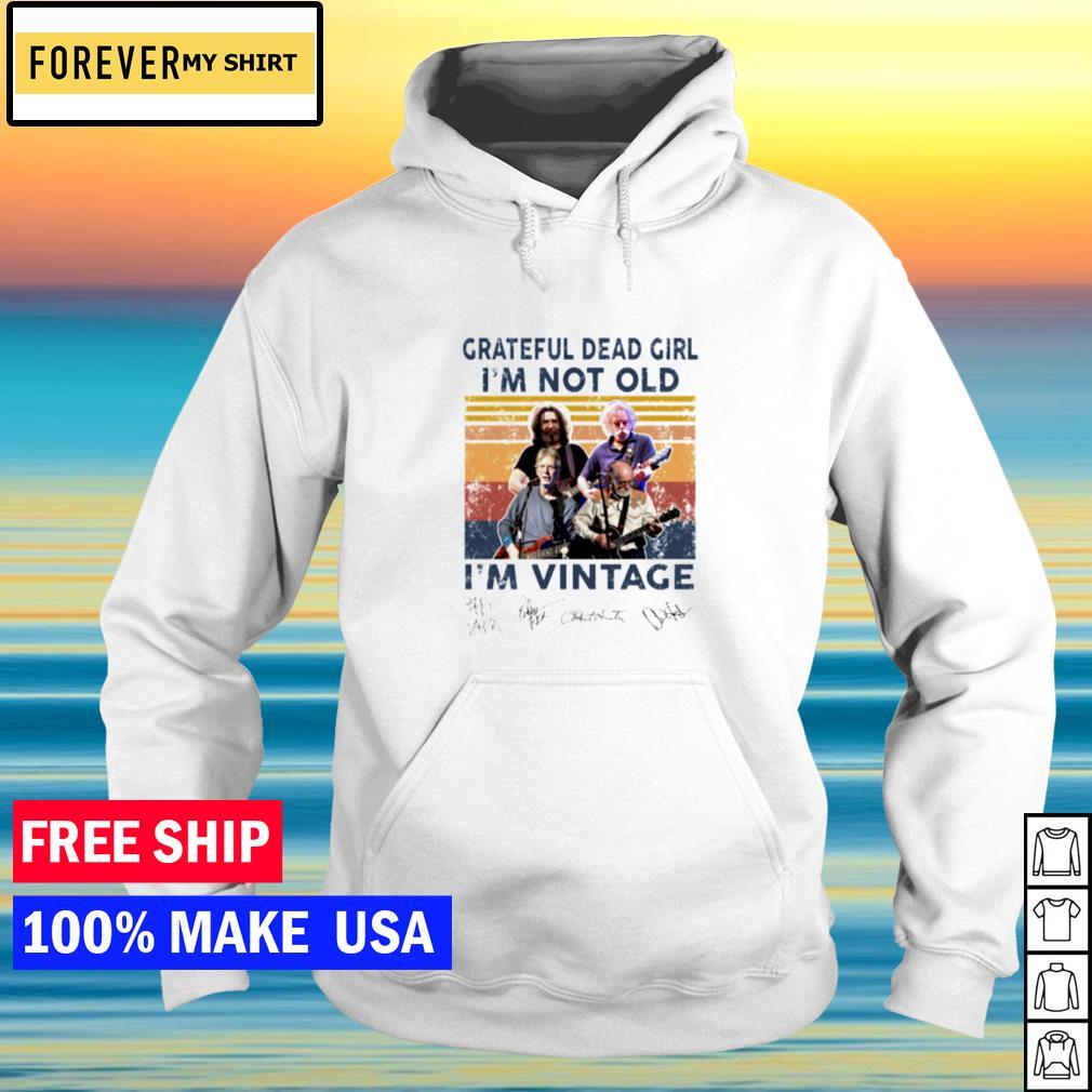 Grateful Dead girl I'm not old I'm vintage signature s hoodie