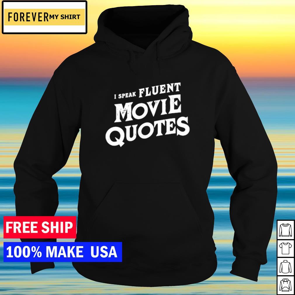 I speak fluent movie quotes s hoodie