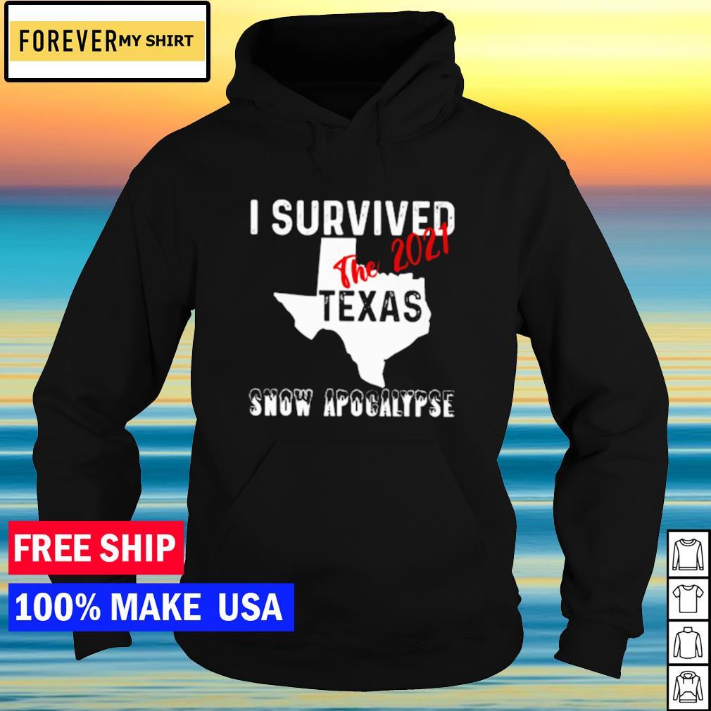 I survived Texas the 2021 snow apocalypse s hoodie