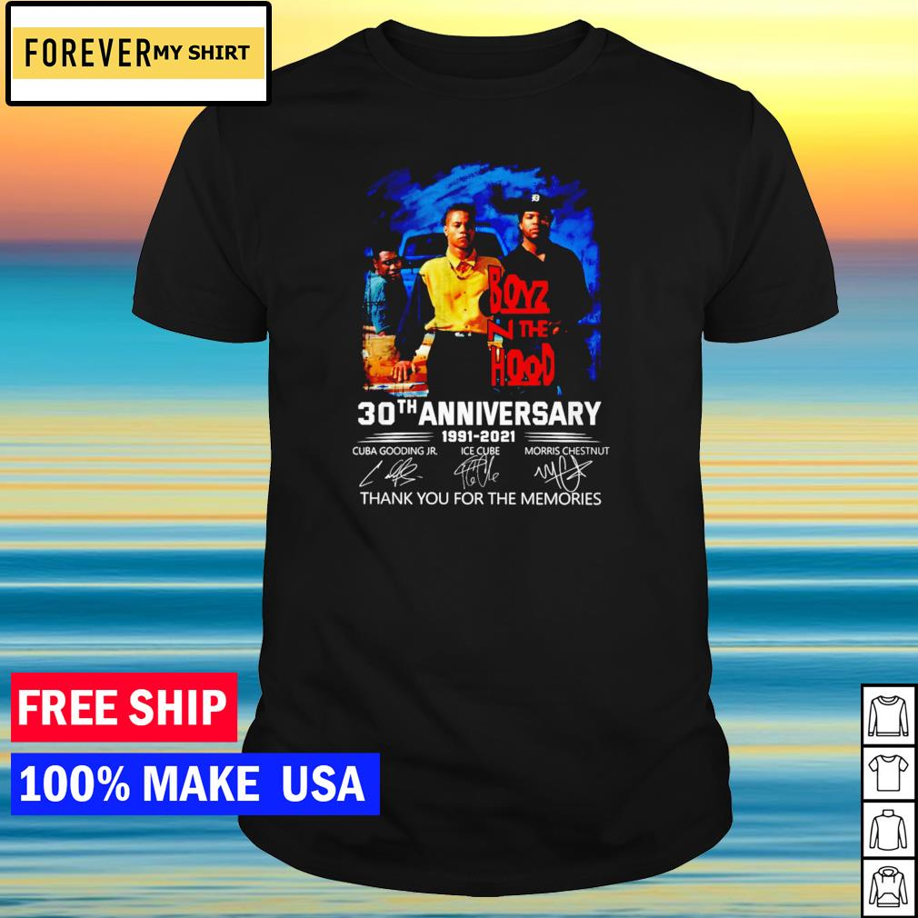 30th anniversary of Boyz n The Hood 1991-2021 thank you for the memories signature shirt