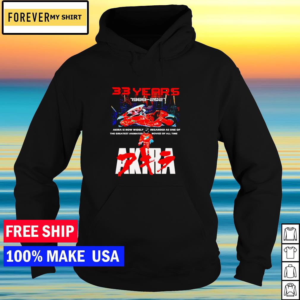 33 years of Akira 1988-2021 Akira is now widely regarded as on the the greatest s hoodie