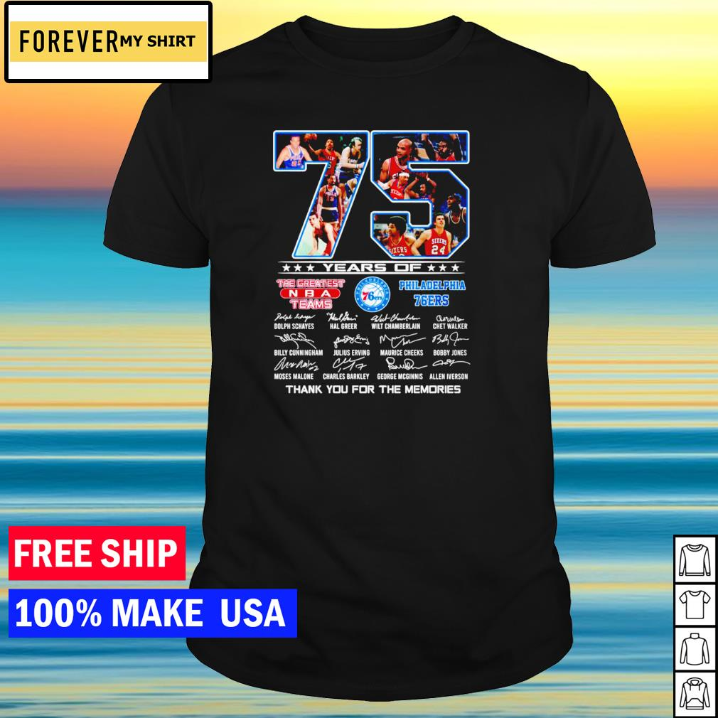 75 years of the greatest NBA team Philadelphia 76ers thank you for the memories signature shirt