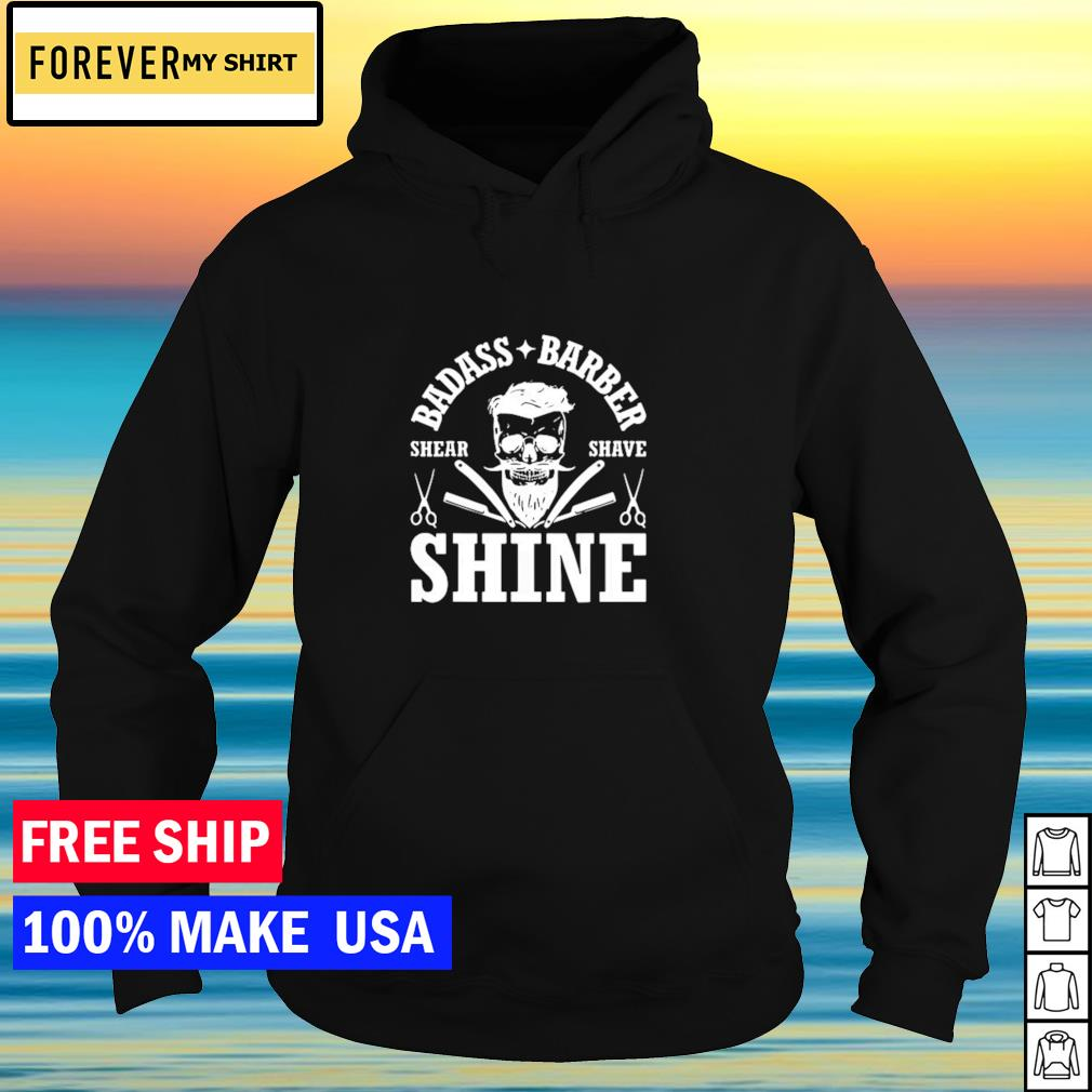 Badass barber share shave and shine s hoodie
