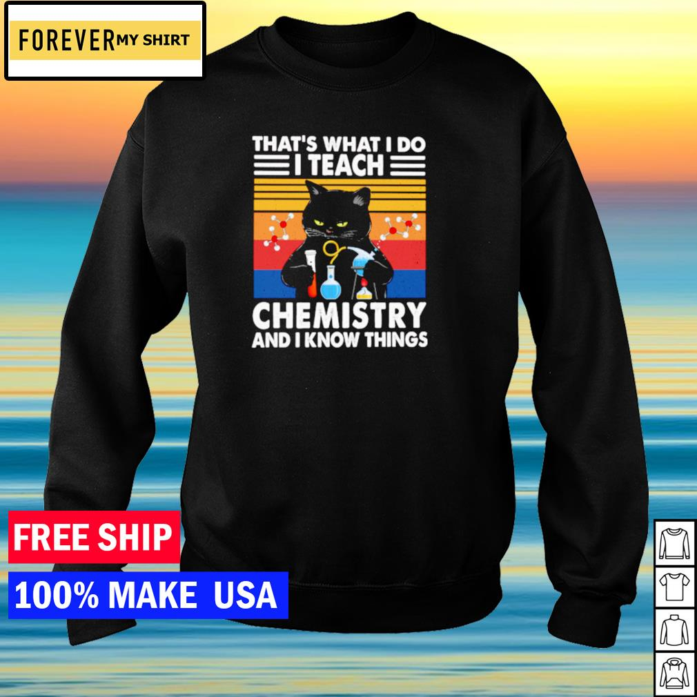 Black cat that's what I do I teach chemistry and I know things vintage s sweater