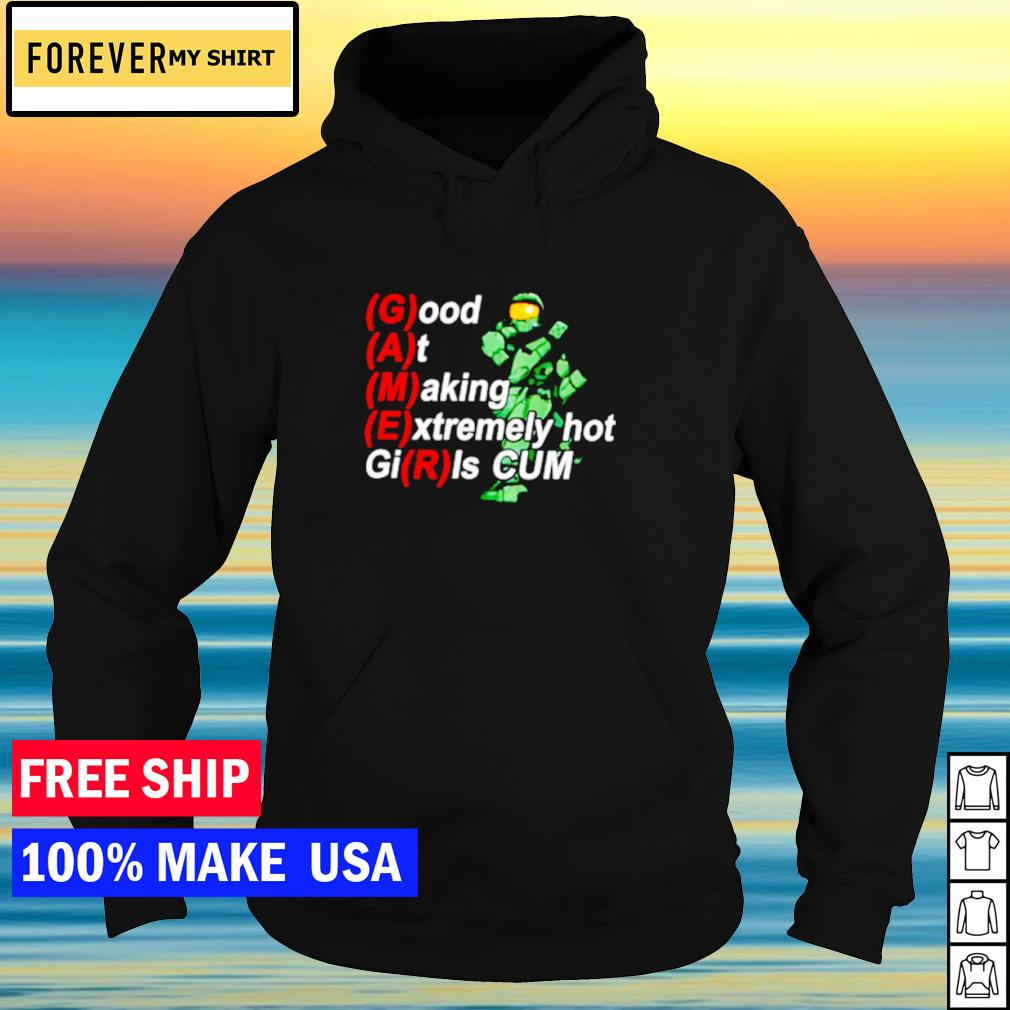 Gamers good at making extremely hot girls cum s hoodie