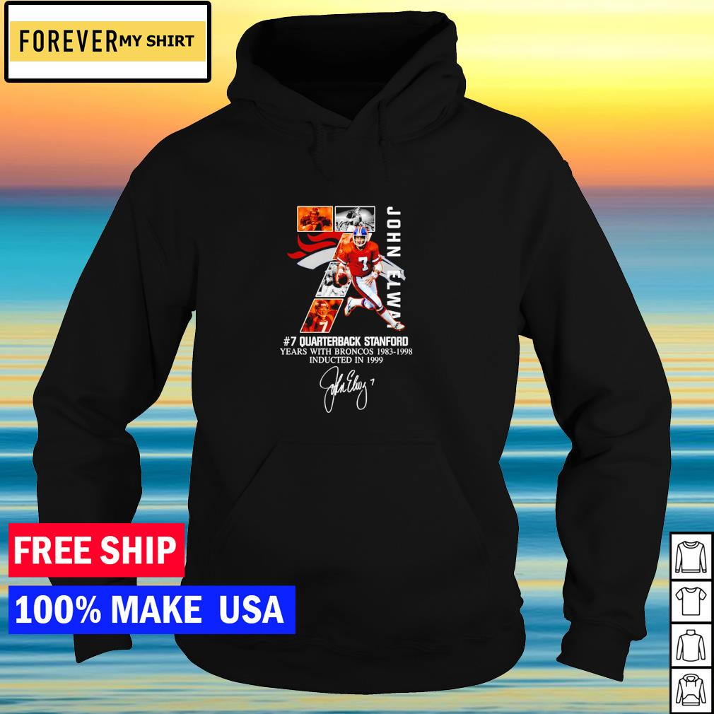 John Elway 7 quarterback stanford years with Broncos 1983-1998 signature s hoodie