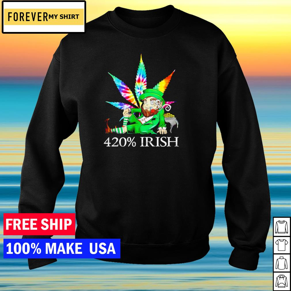 Leprechaun smoking weed 420% Irish happy St Patrick's Day s sweater