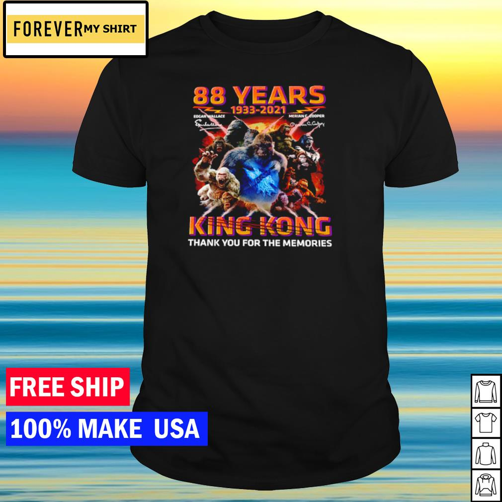 88 years 1933 2021 King Kong thank you for the memories signature shirt