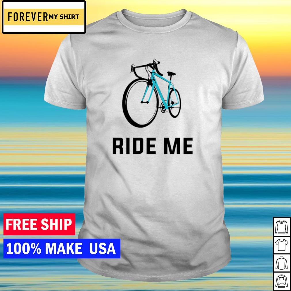 Bicycle ride me shirt