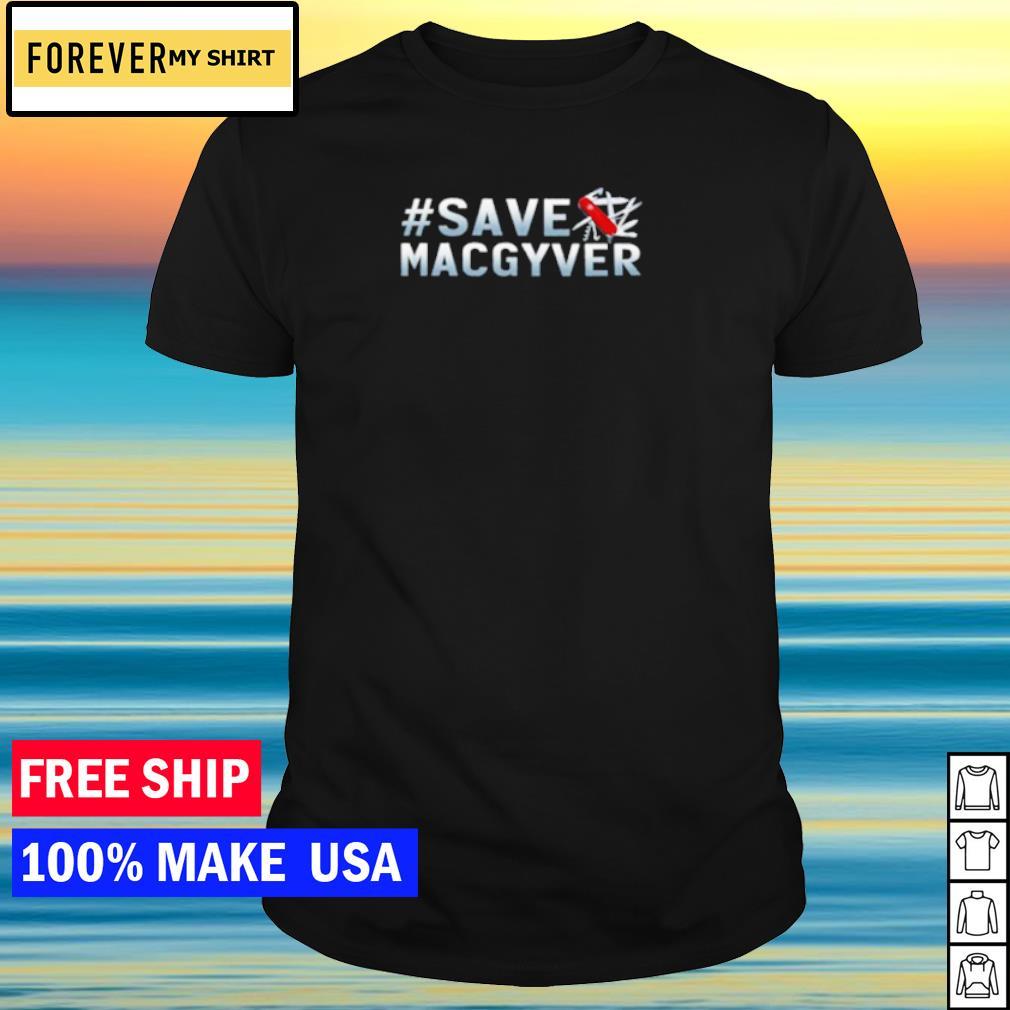 Save Macgyver shirt