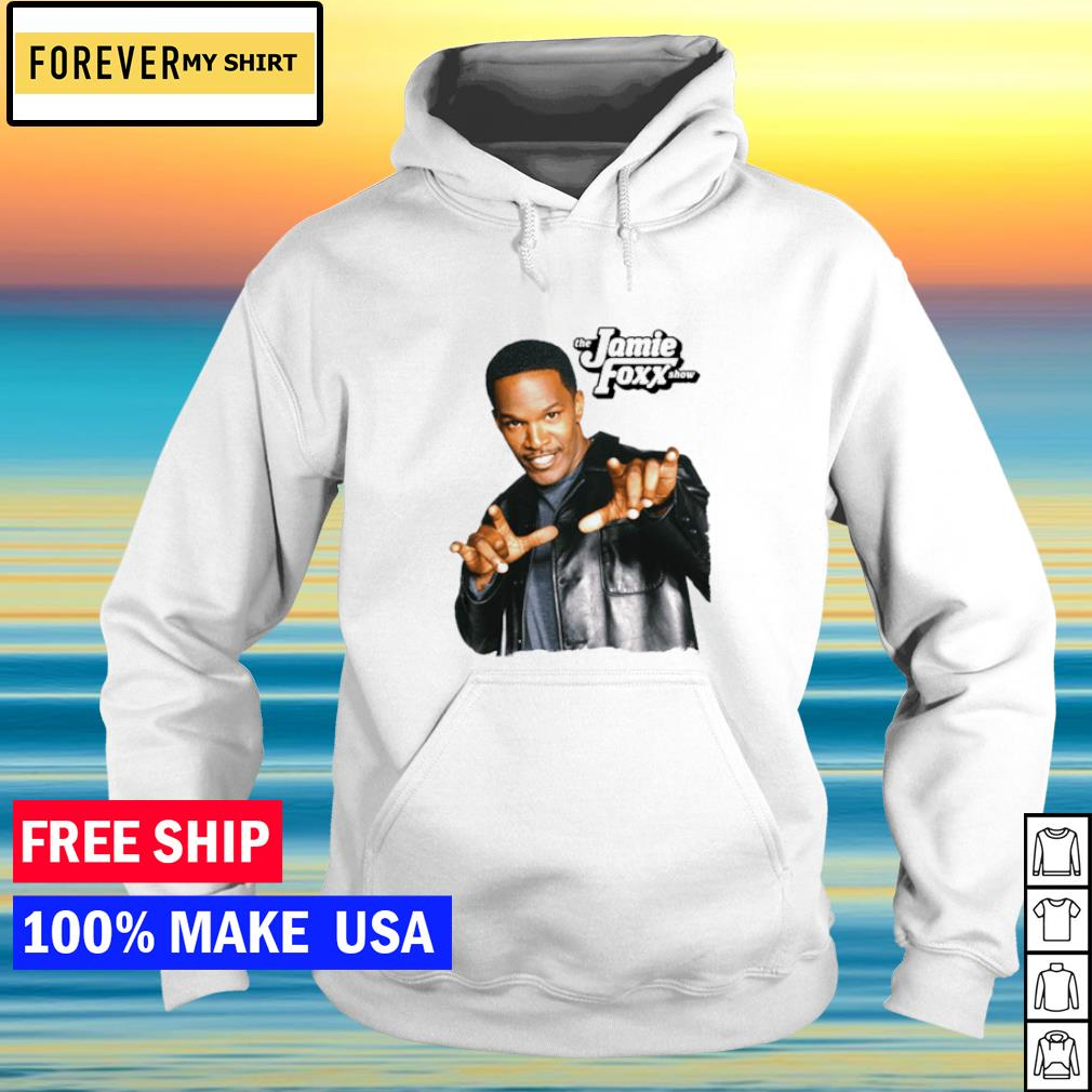 The Jamie Foxx s hoodie