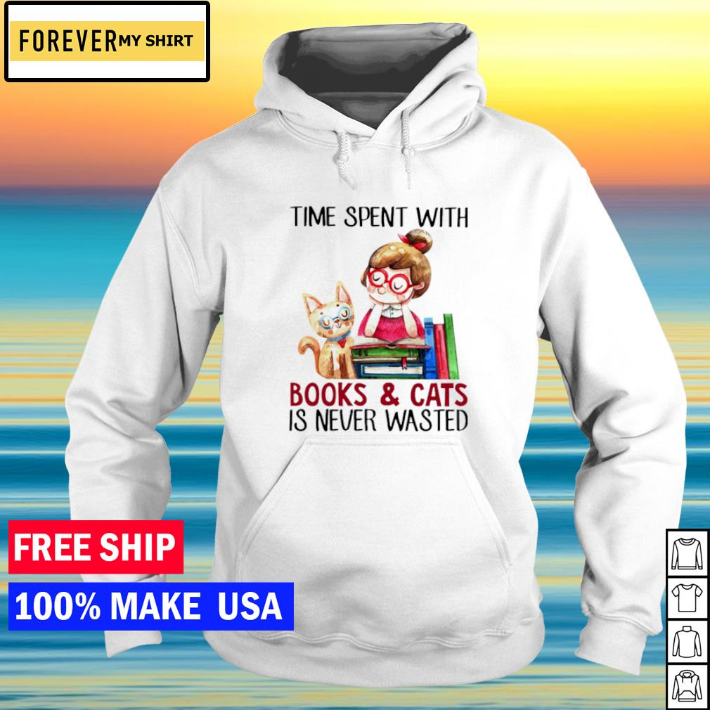 Time spent with book and cat is never wasted s hoodie
