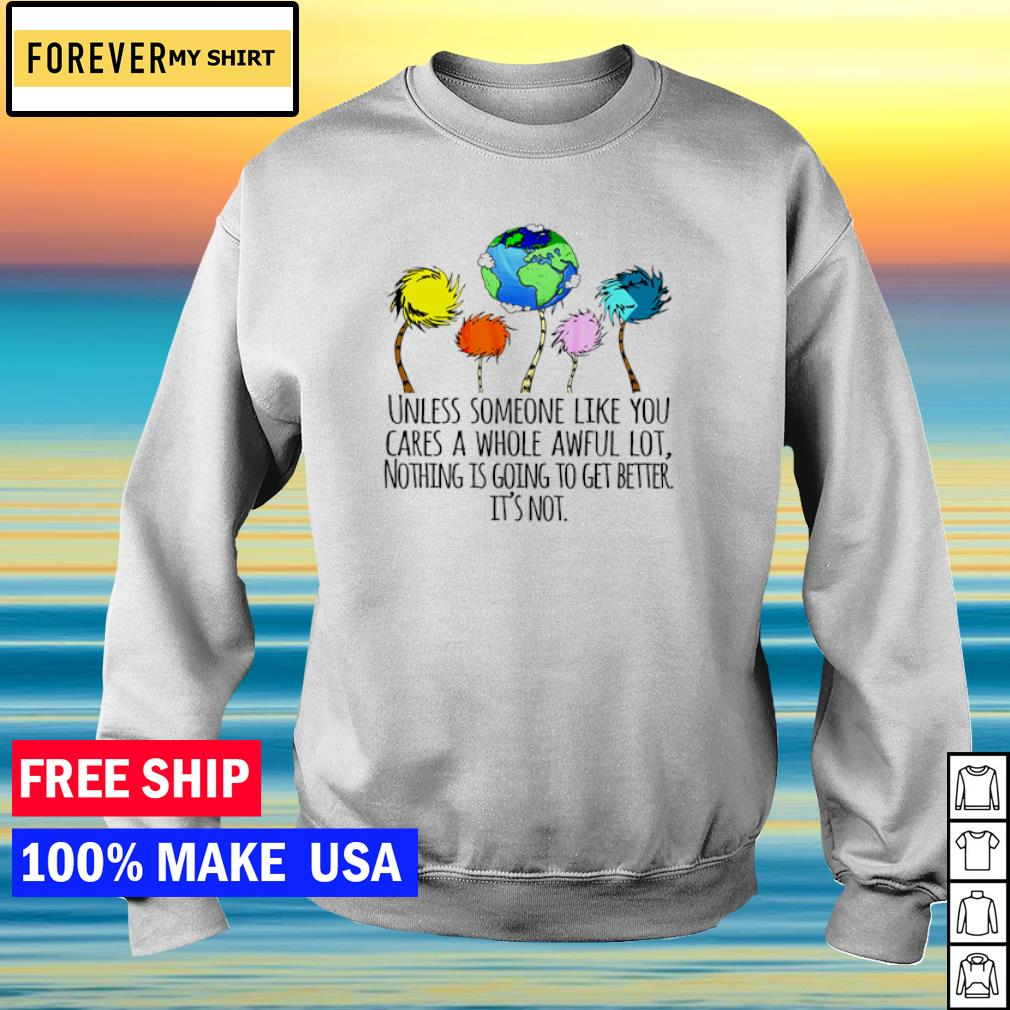 Unless someone like you cares a whole awful lot s sweater