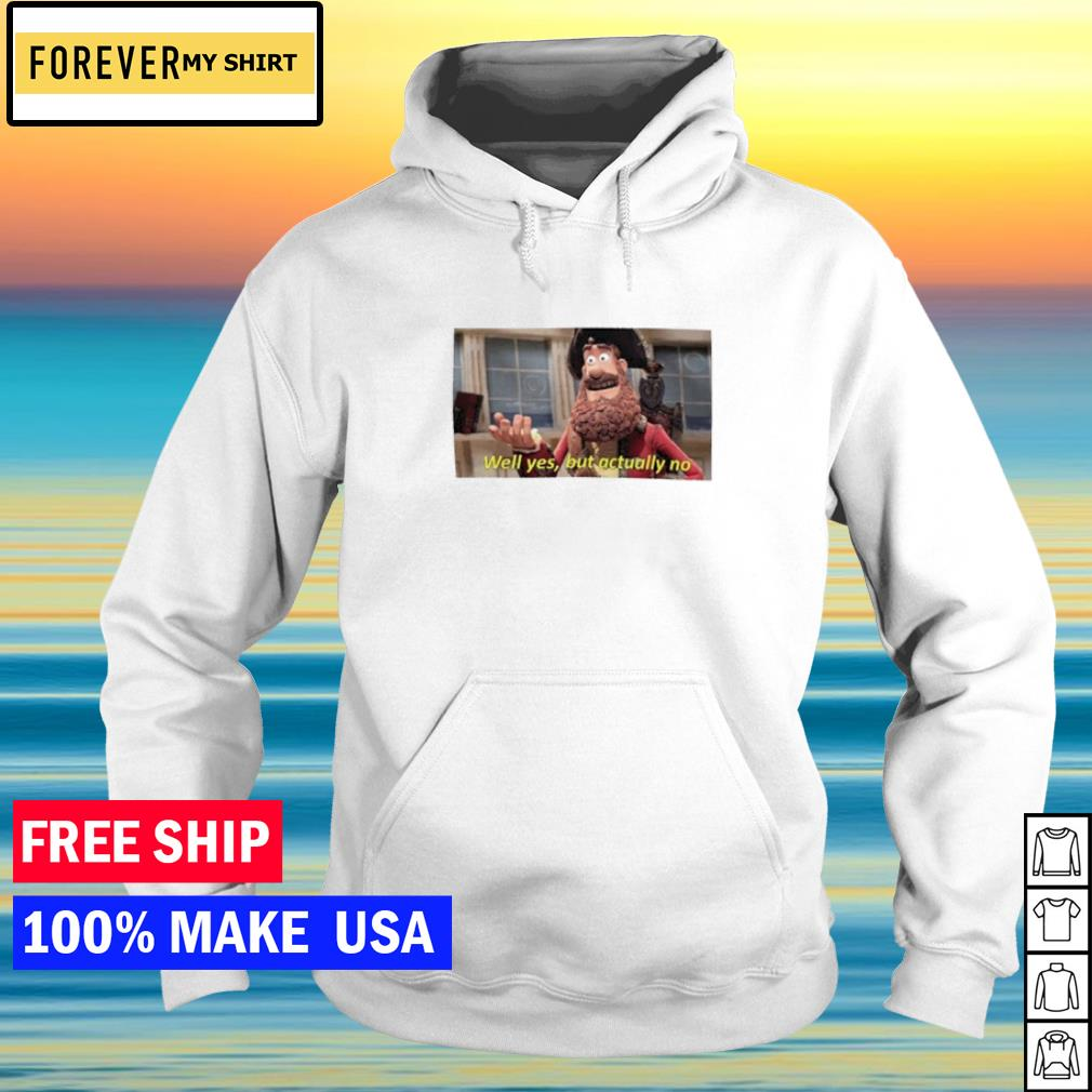 Well yes but actually no good quality cotton s hoodie