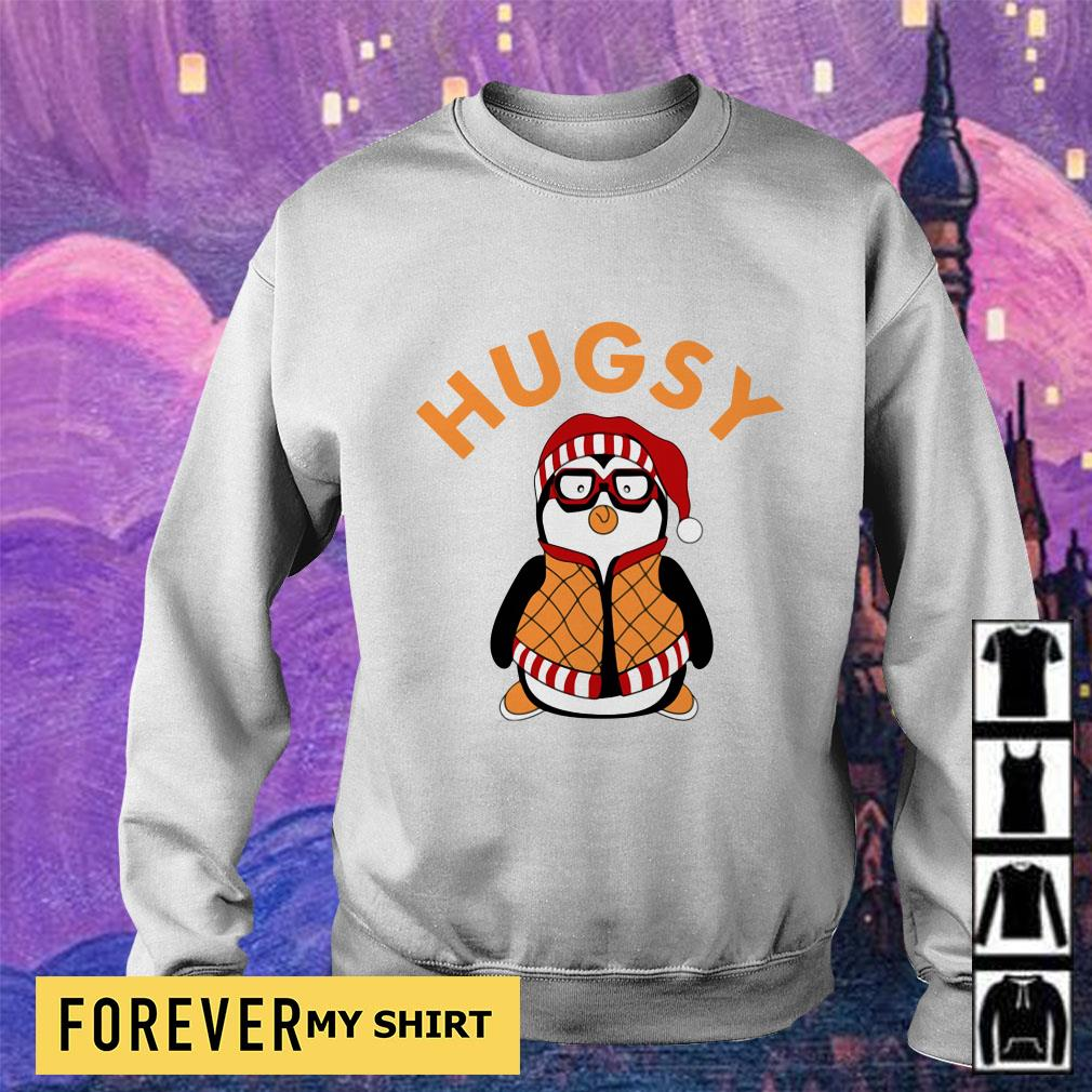 Hugsy Penguin shirt hoodie,sweater and v-neck t-shirt