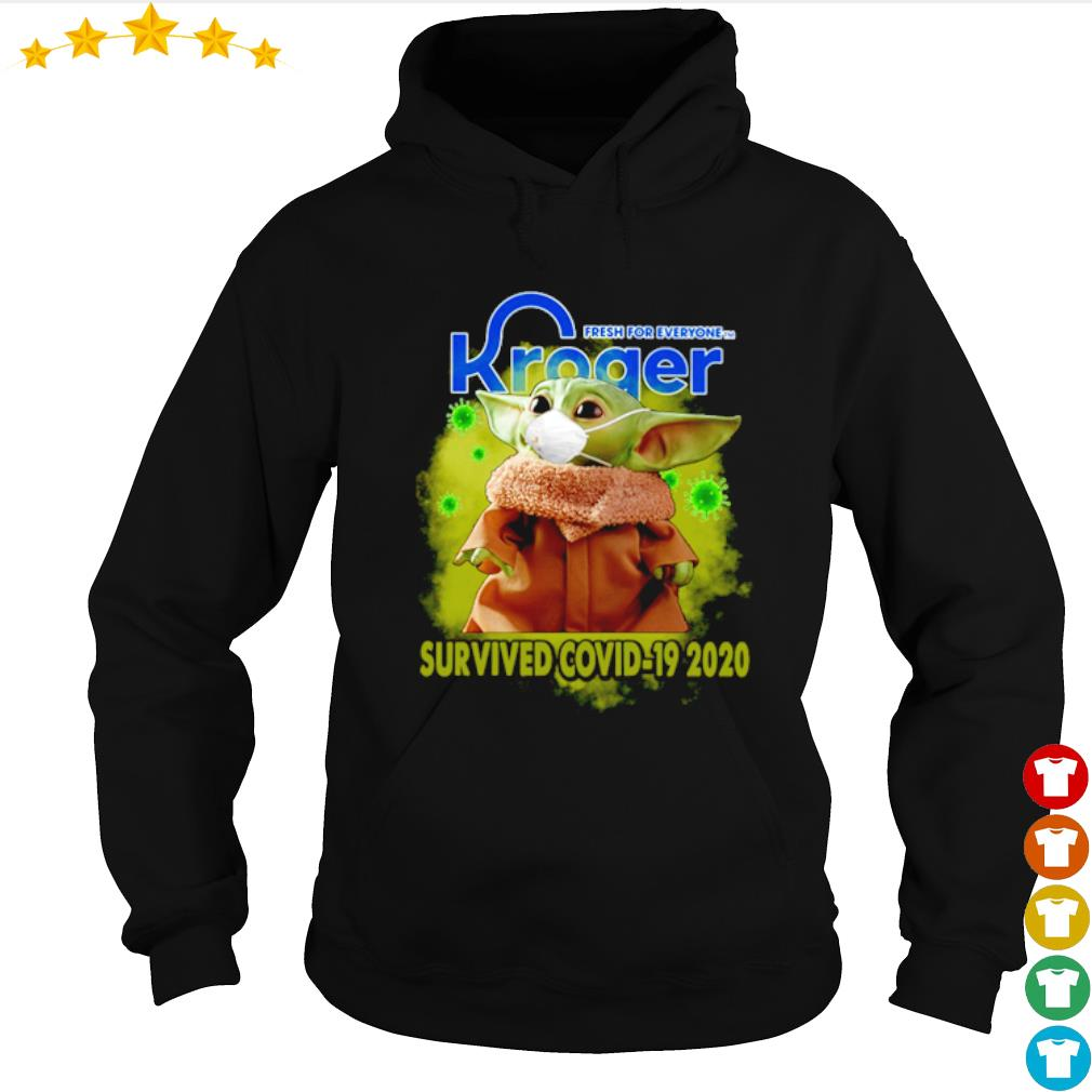 Baby Yoda Kroger fresh for everyone survived Covid-19 2020 s hoodie