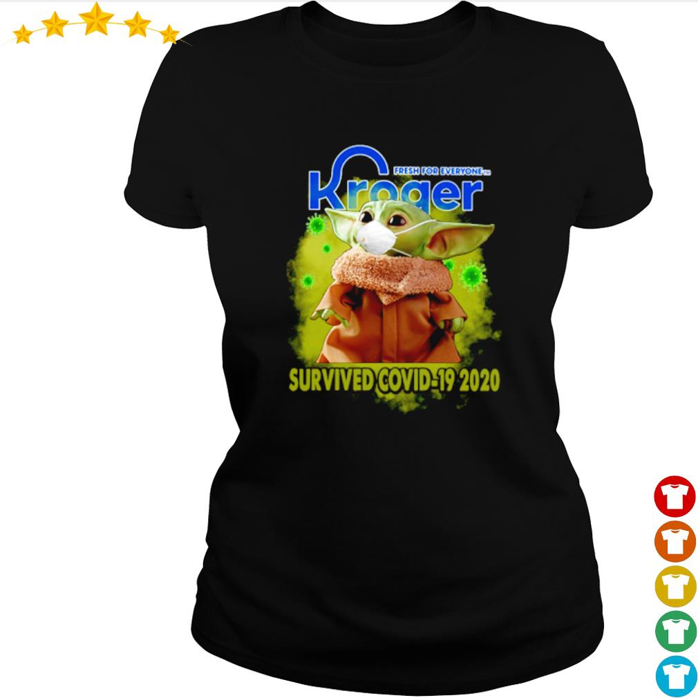 Baby Yoda Kroger fresh for everyone survived Covid-19 2020 s ladies-tee