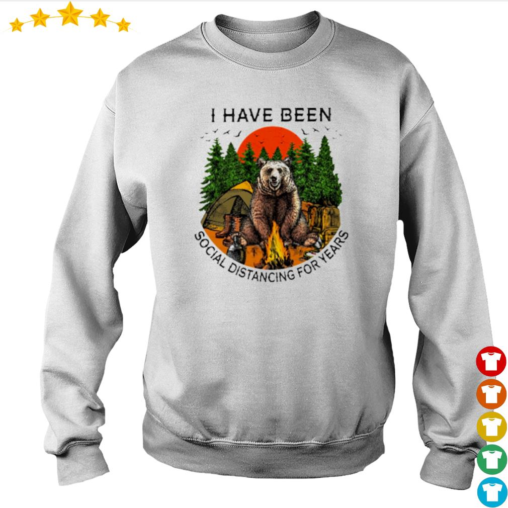 Bear camping I have been social distancing for years s sweater