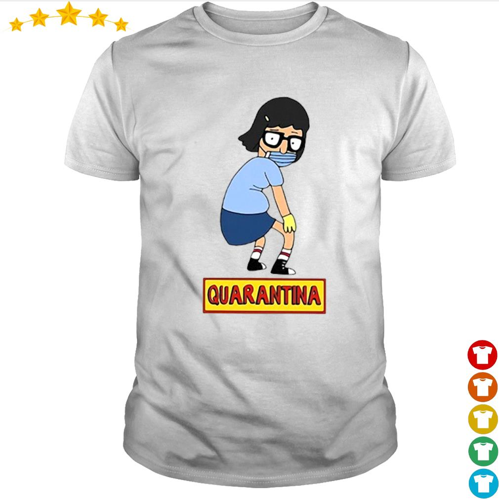 Bob Burger Tina Belcher quarantined quarantine shirt