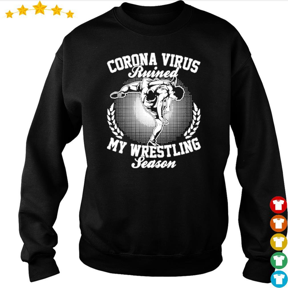 Corona Virus ruined my wrestling season s sweater