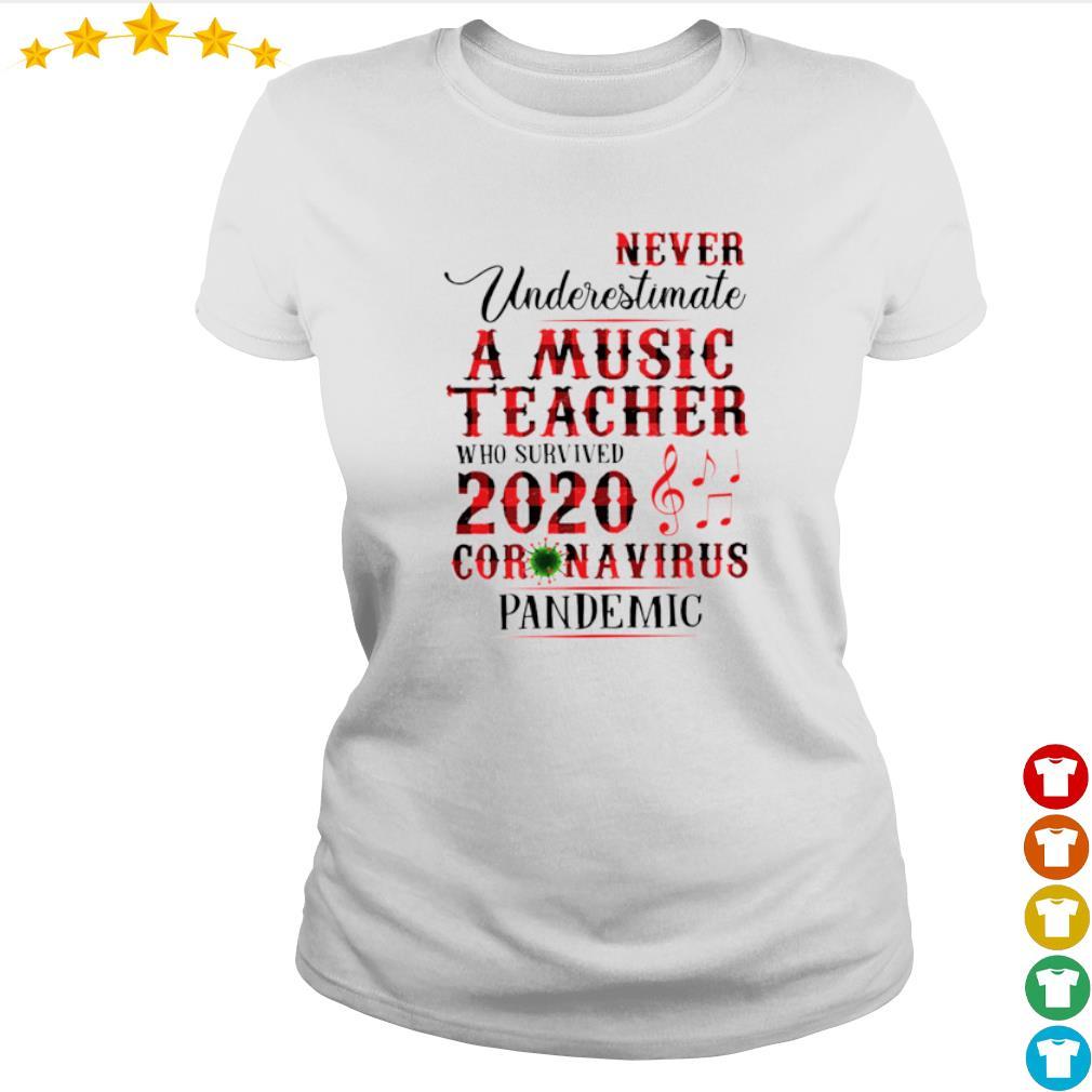 Never Underestimate A Music Teacher who survived 2020 Coronavirus pandemic s ladies-tee