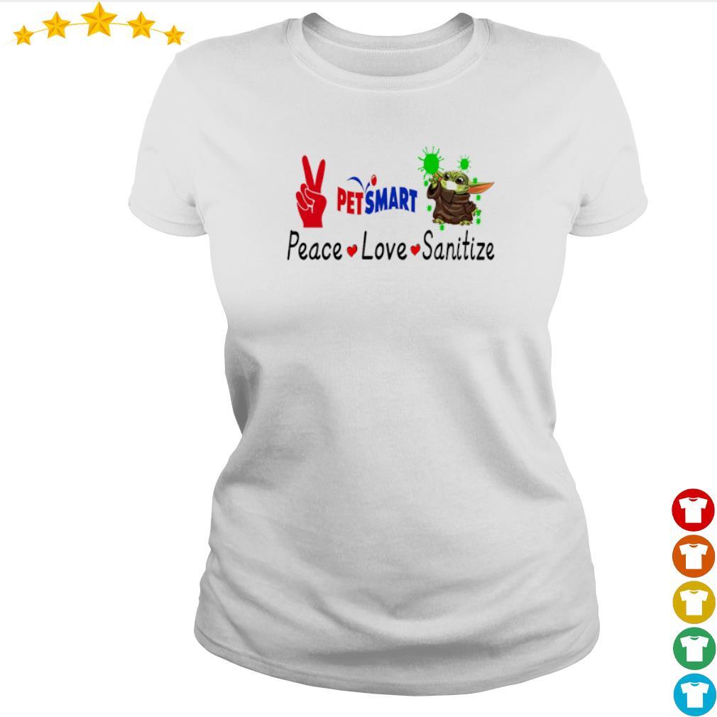 Peace love Sanitize Petsmart Baby Yoda s ladies-tee