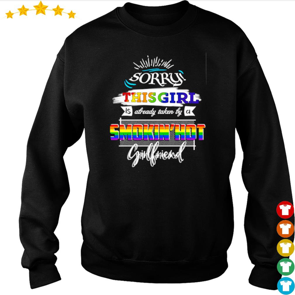 Sorry This Girl is Already taken by a Smokin' hot girlfriend s sweater