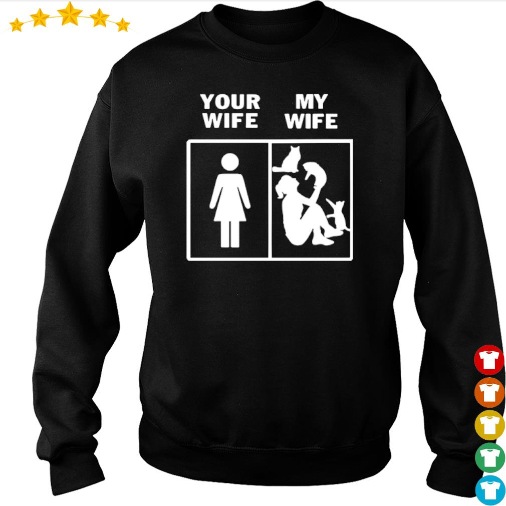 Your wife and my wife girl like cats s sweater
