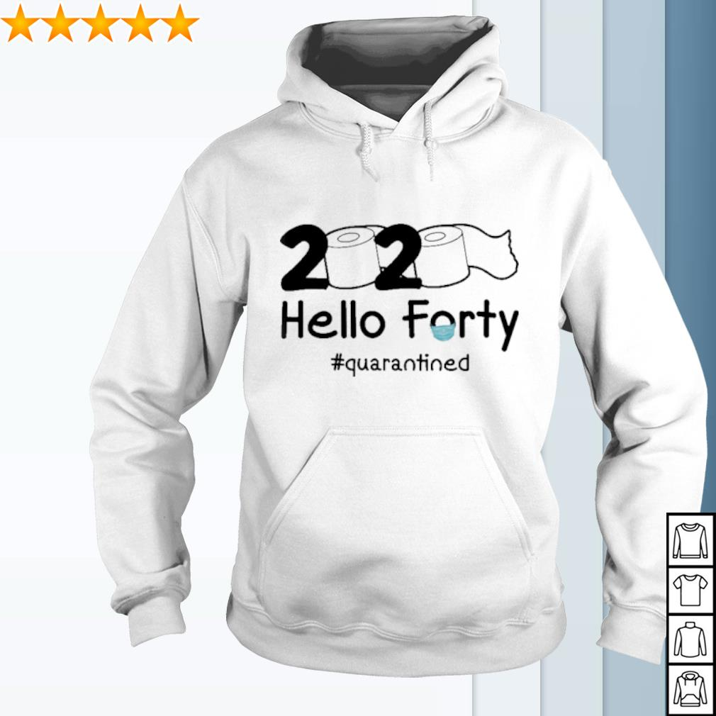 2020 Hello Forty quarantined s hoodie
