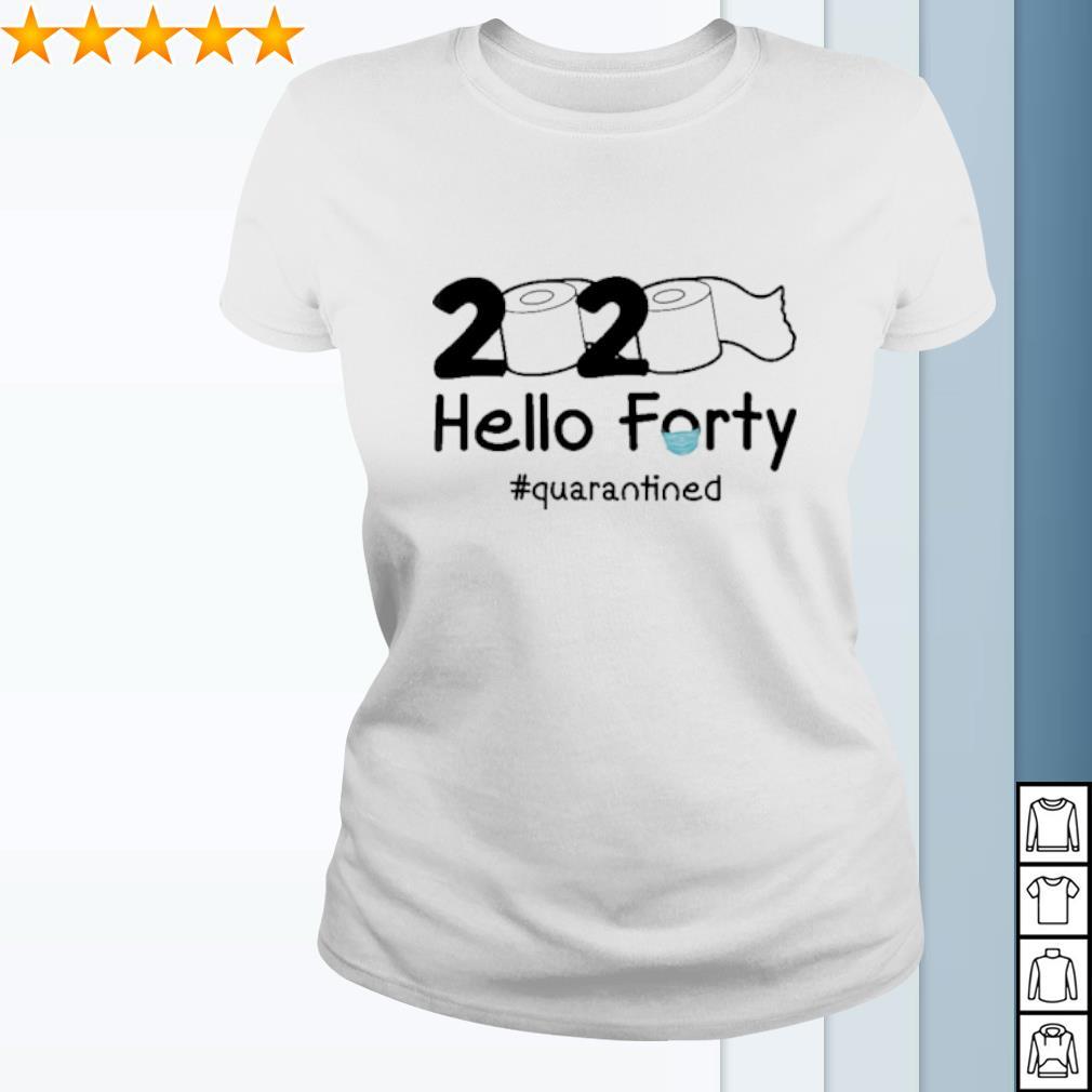2020 Hello Forty quarantined s ladies-tee