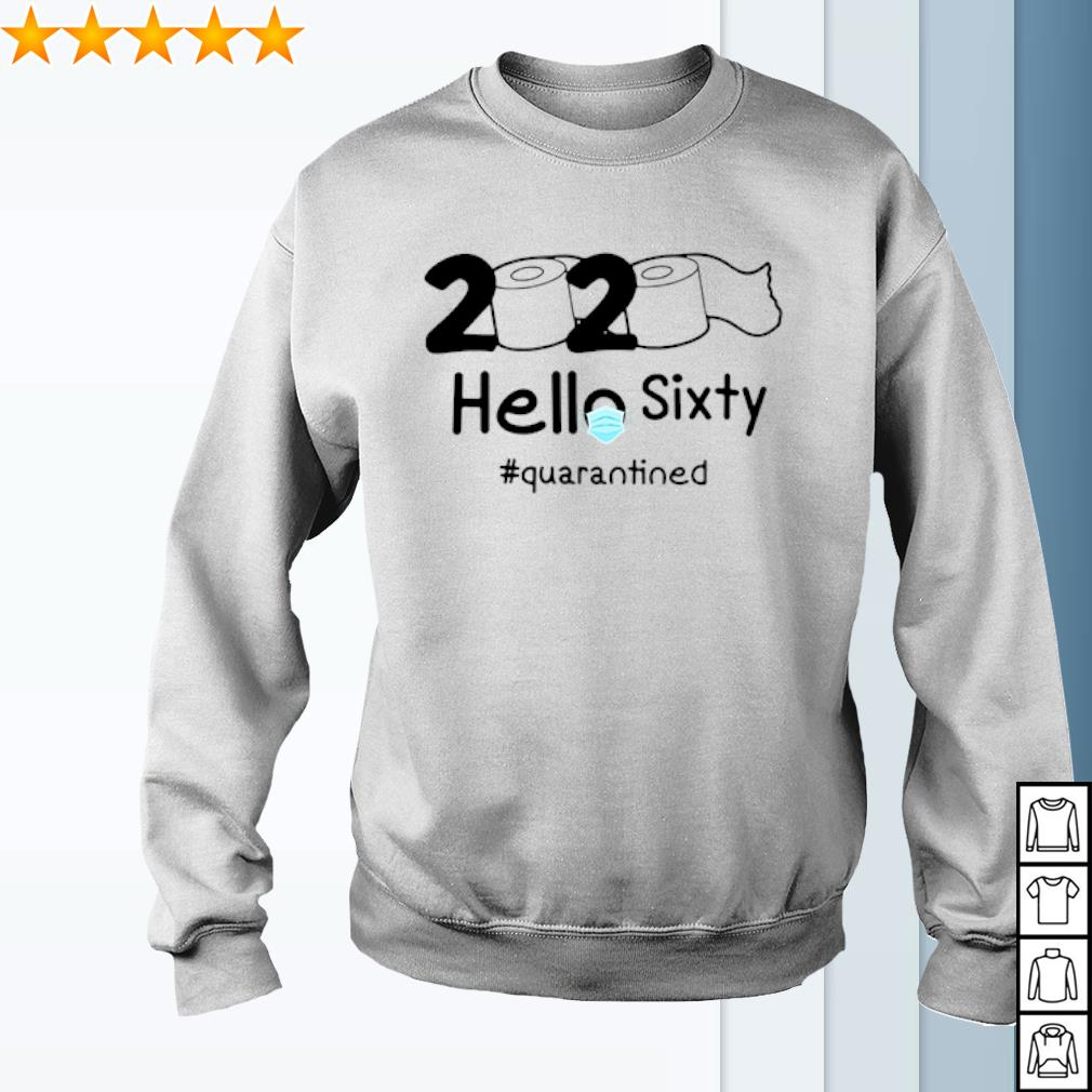 2020 Hello Sixty quarantined Toilet Paper s sweater