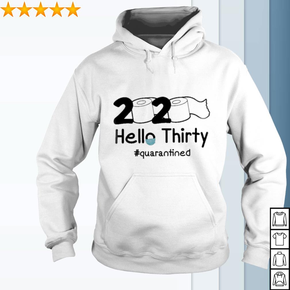 2020 Hello Thirty quarantined s hoodie