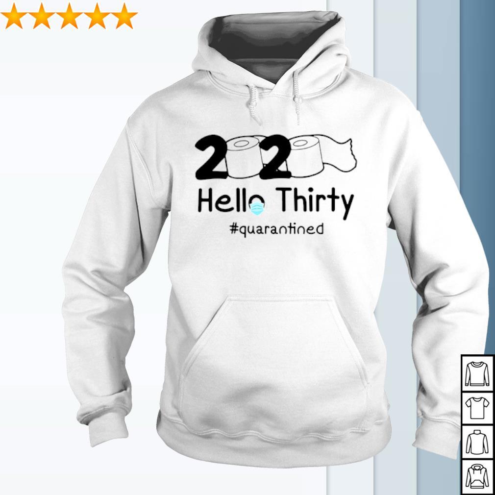 2020 Hello Thirty quarantined Toilet Paper s hoodie