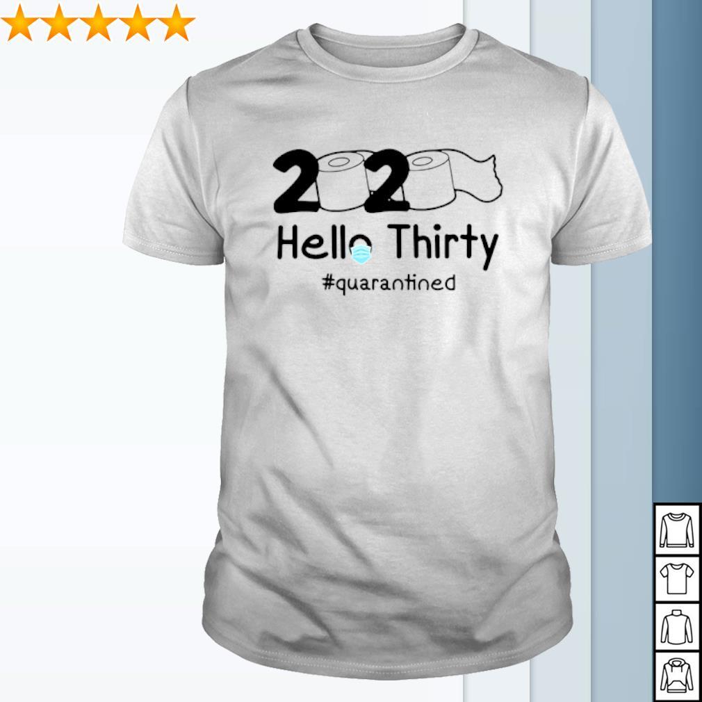 2020 Hello Thirty quarantined Toilet Paper shirt