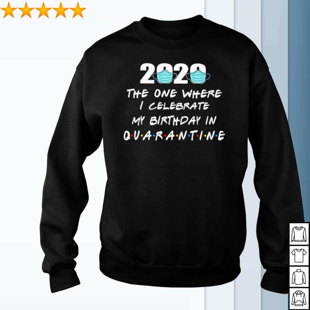 2020 the one where I celebrate my birthday in quarantine s sweater