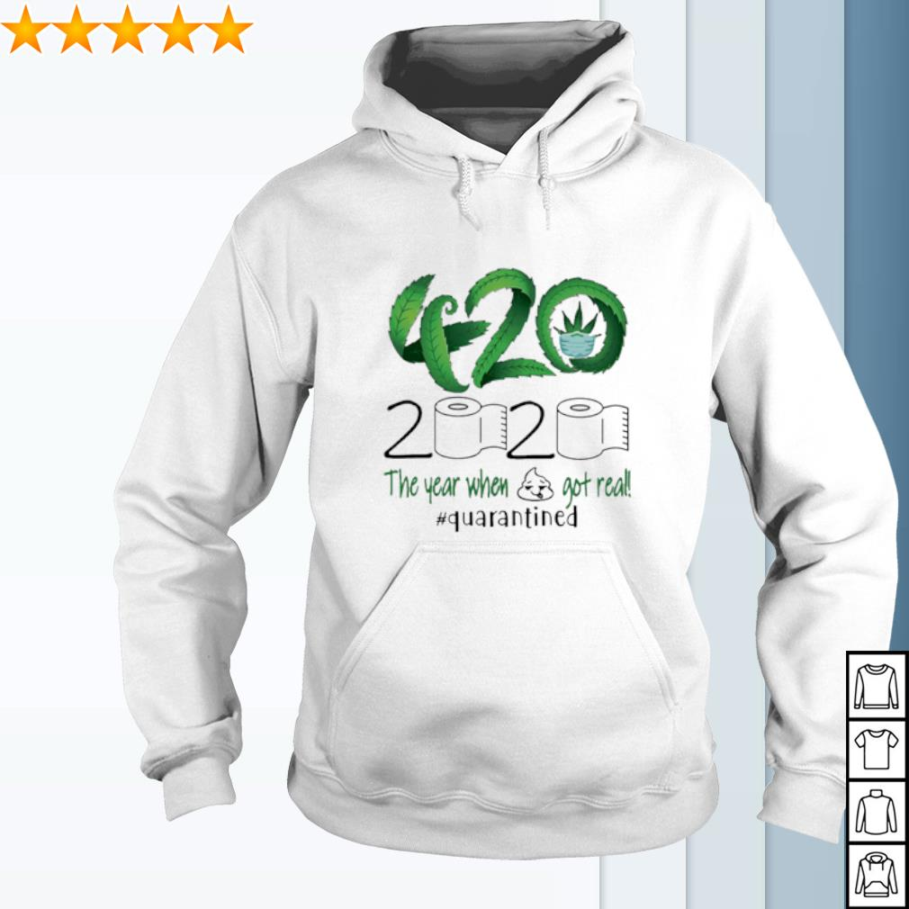 420 Stoner 2020 the year when shit got real quarantined weed s hoodie