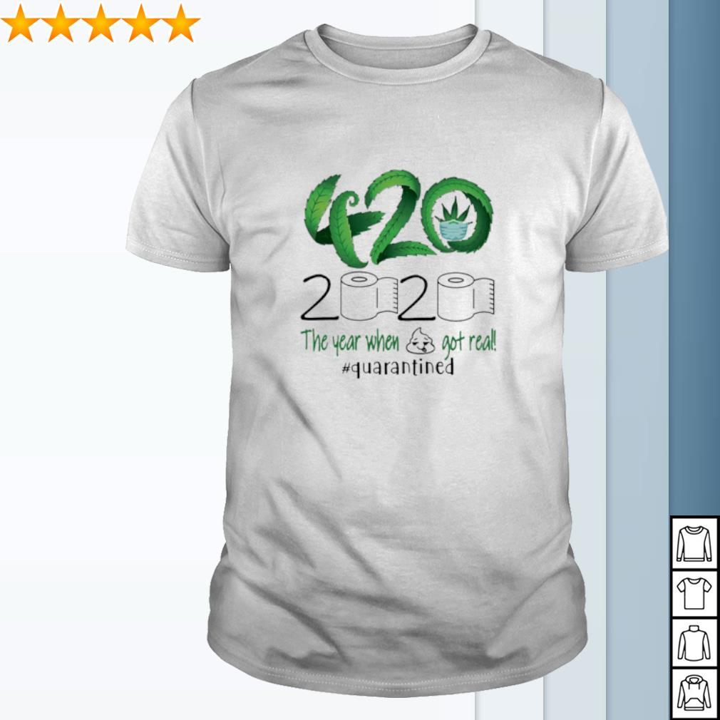420 Stoner 2020 the year when shit got real quarantined weed shirt