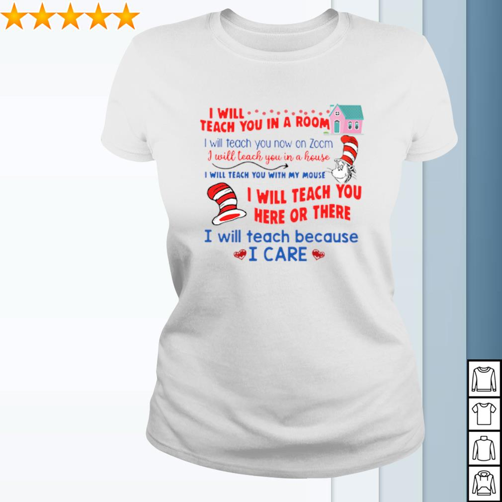 I will teach you in a room I will teach you here or there Dr Seuss s ladies-tee