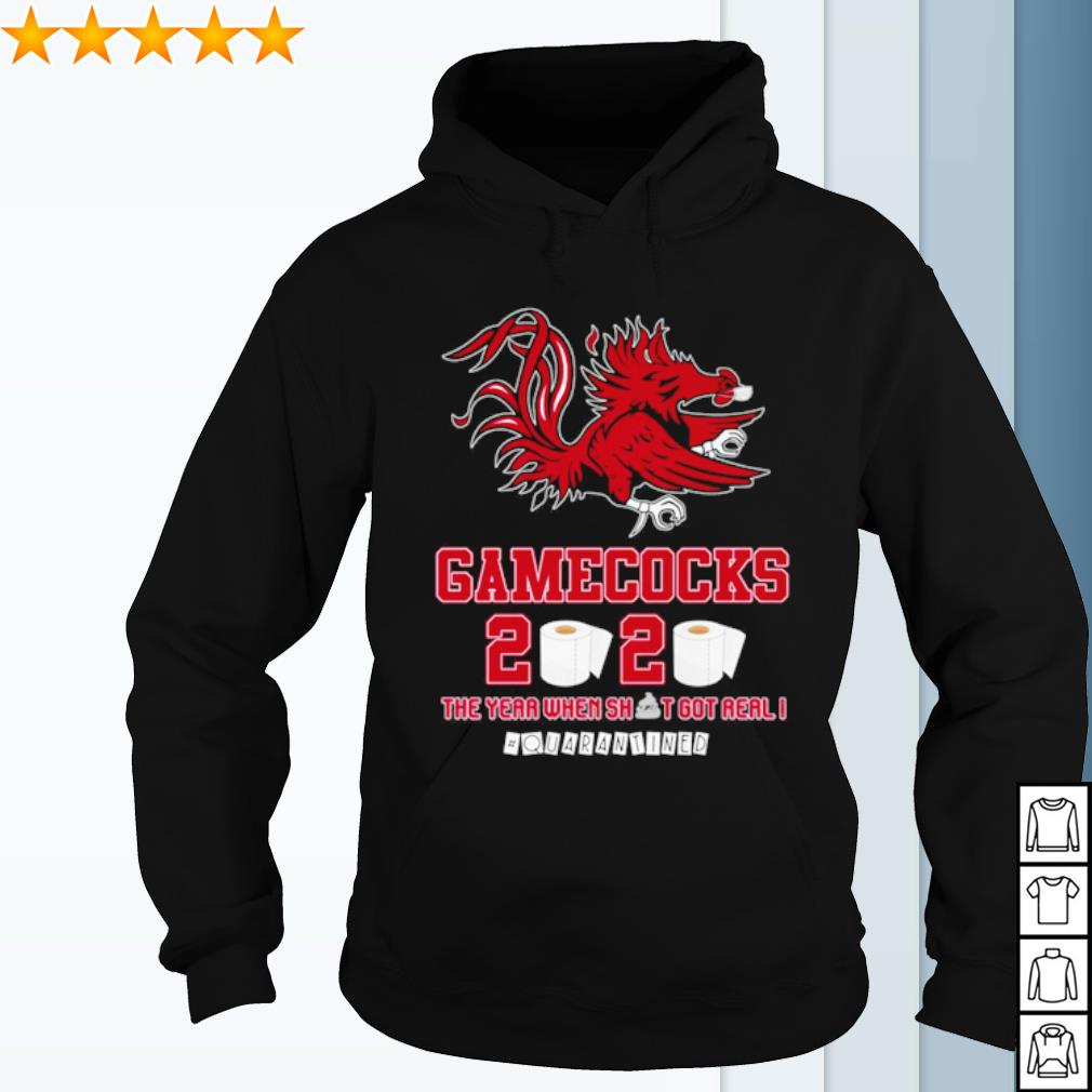 South Carolina Gamecocks toilet paper 2020 the year when shit got real quarantined s hoodie