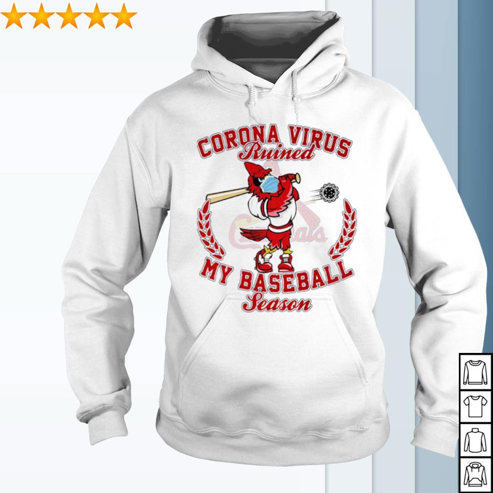 St. Louis Cardinals Corona Virus ruined my baseball season s hoodie