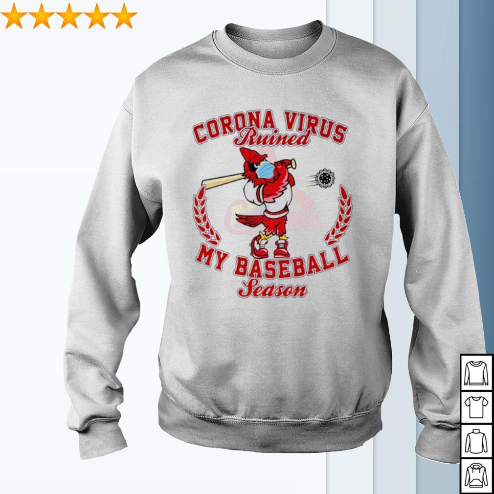 St. Louis Cardinals Corona Virus ruined my baseball season s sweater