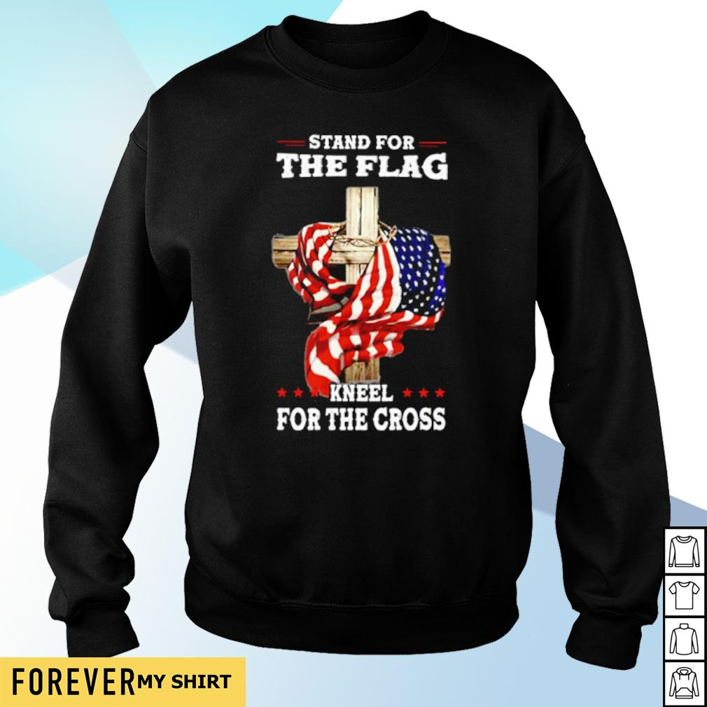 Stand for the flag kneel for the cross s sweater