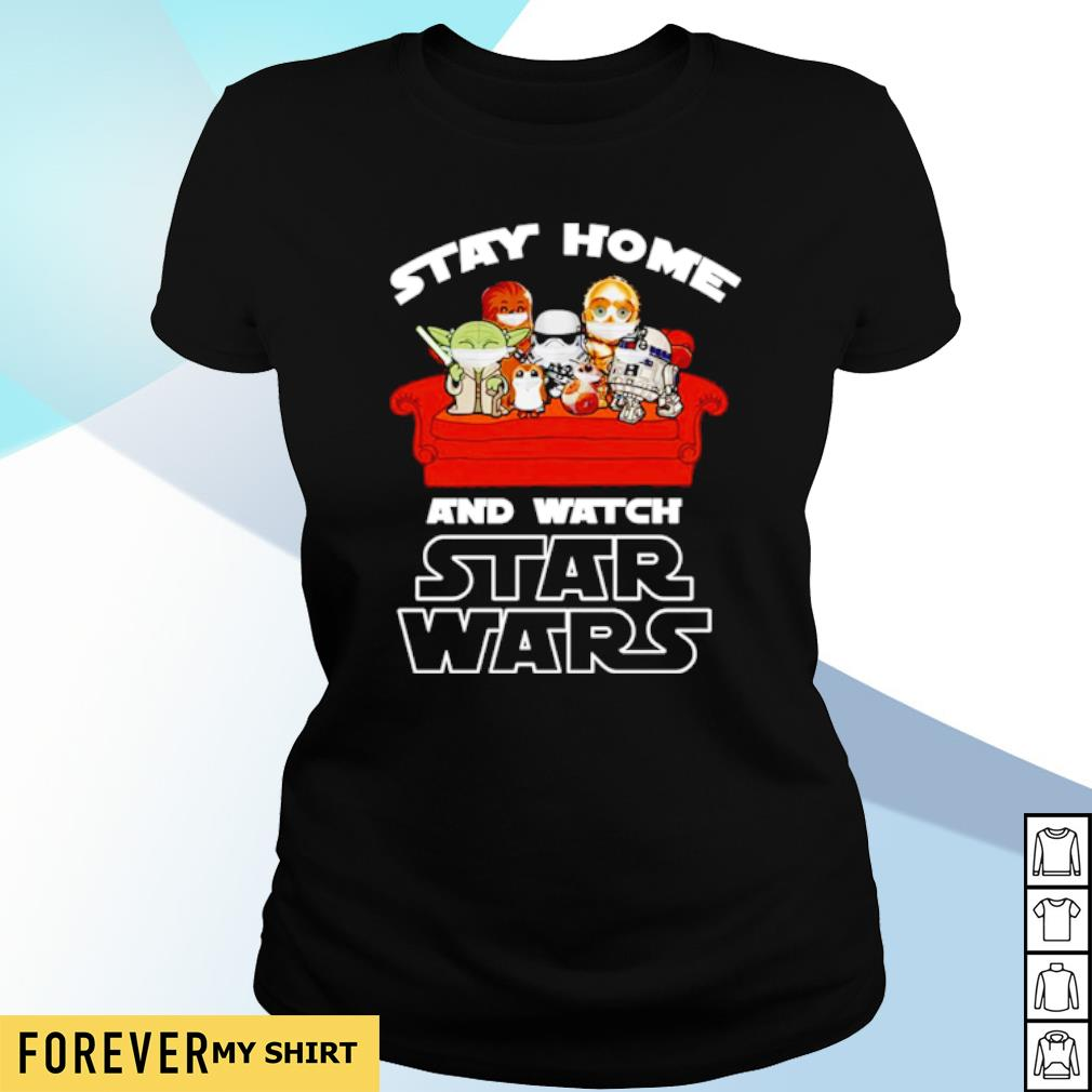 Stay home and watch Star Wars s ladies-tee